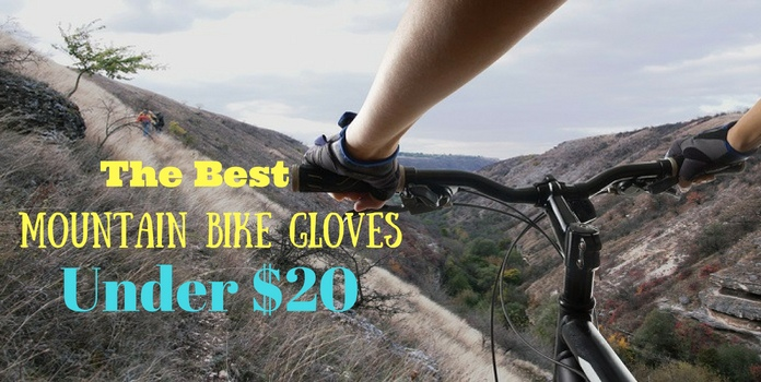 Best mountain bike gloves under 20