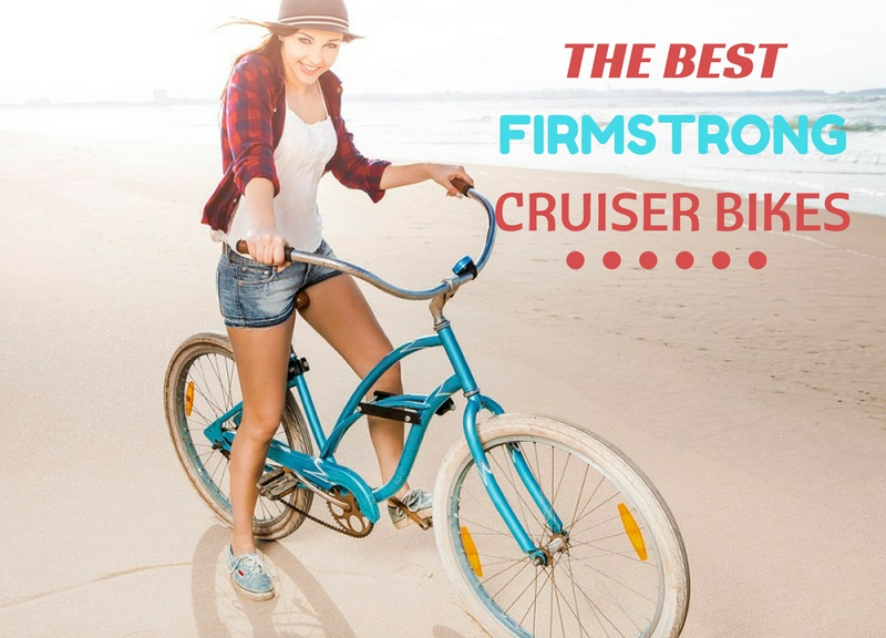 The Best Firmstrong Cruiser Bikes